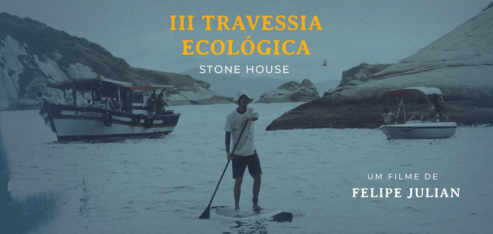 TRAVESSIA ecológica Stone House Filme de Felipe Julian
